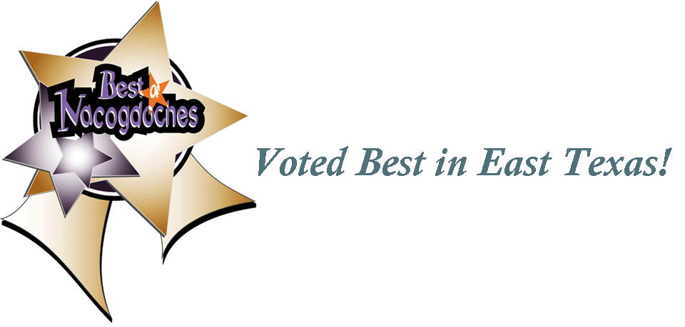 Voted Best in East Texas!